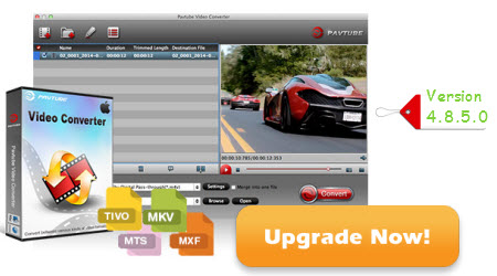 Pavtube Video Converter for Mac Upgrade Version 4.8.5.0.