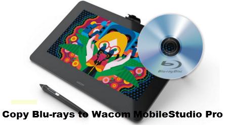 wacom-mobilestudio-pro-blu-ray-ripper